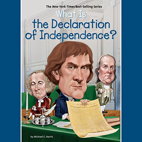 What Is the Declaration of Independence? cover art