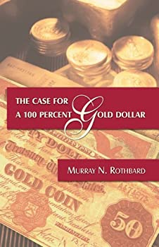 The Case for the 100 Percent Gold Dollar 094546634X Book Cover