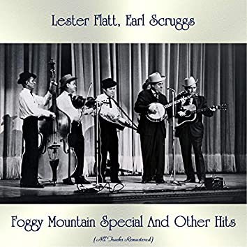 Foggy Mountain Special And Other Hits (All Tracks Remastered)