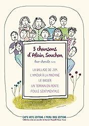 5 CHANSONS D\'ALAIN SOUCHON POUR CHORALE (SATB)