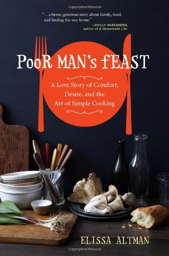 Image of Poor Man's Feast: A Love Story of Comfort, Desire, and the Art of Simple Cooking
