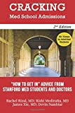 Cracking Med School Admissions 2nd edition: How to Get In: Advice From Stanford Med Students and Doctors