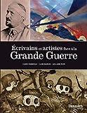 Ecrivains et artistes face à la Grande Guerre