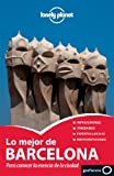Lo mejor de Barcelona 2 (Guías Lo mejor de Ciudad Lonely Planet) [Idioma Inglés]