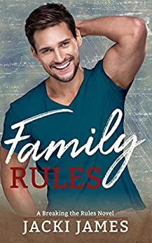 Family Rules: A Breaking the Rules Novel by [Jacki James]