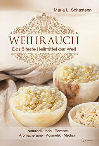 Weihrauch: Das älteste Heilmittel der Welt