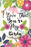 I Love That You're My Birdy: Unique Gifts For Grandmother,Grandmom/Birthday Gifts From Kids, Mothers day gift idea for new grandmother ,great ... , grandmother gifts for mother's day.