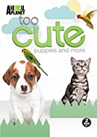 Too Cute Puppies & More [DVD] [Import]
