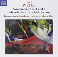 Weill: Symphonies Nos.1 & 2 / Lady in the Dark, Symphonic Nocturne (2005-08-16)
