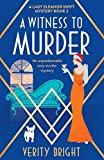 A Witness to Murder: An unputdownable cozy murder mystery: 3 (A Lady Eleanor Swift Mystery)