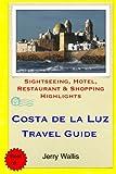 Costa de la Luz Travel Guide: Sightseeing, Hotel, Restaurant & Shopping Highlights [Idioma Inglés]