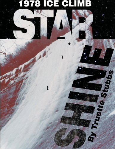 STARSHINE: 1978 Mountaineering History Making Ice Climb on the North Face of Whiteside Mountain in North Carolina USA (English Edition)