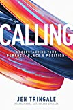 Calling: Understanding Your Purpose, Place & Position