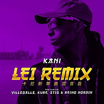 Lei (feat. Reino Nordin, Kube, VilleGalle & STIG) [Remix]
