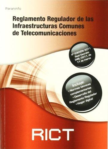 Reglamento regulador de las Infraestructuras Comunes de Telecomunicaciones. RICT 2011. (Electricidad Electronica)