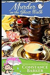 Murder on the Ghost Walk (The Monkey's Eyebrow Tea Room Series)