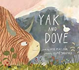Yak and Dove - Kyo Maclear
