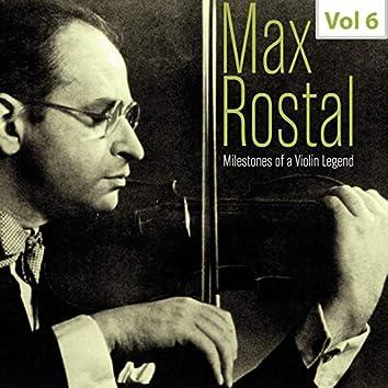 Milestones of a Violin Legend: Max Rostal, Vol. 6