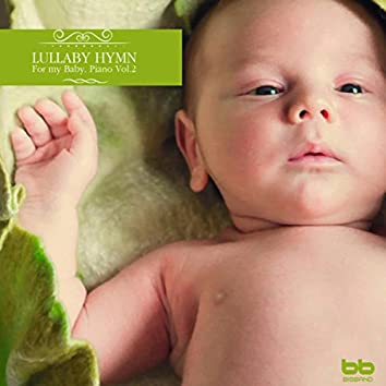Lullaby Hymn for My Baby Piano, Vol. 2