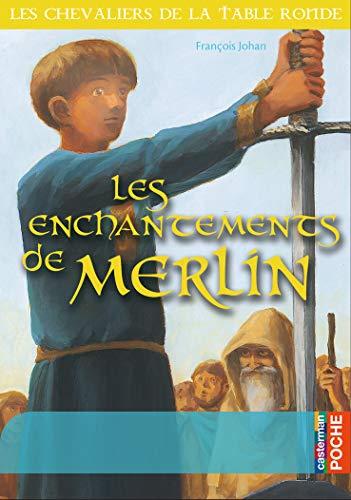 Les enchantements de Merlin