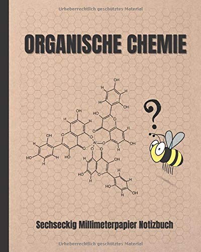ORGANISCHE CHEMIE: Sechseckig Millimeterpapier Notizbuch | Hex Papier | Hexagon Notizbuch.