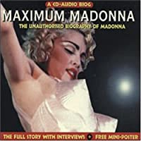 Maximum Madonna:An Unauthorised Biography of Madonna