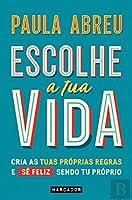 Escolhe a Tua Vida (Portuguese Edition)