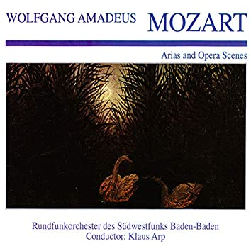 Wolfgang Amedeus Mozart: Arias and Opera Scenes