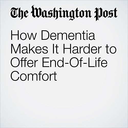 How Dementia Makes It Harder to Offer End-Of-Life Comfort                   By:                                                                                                                                 Rachel Bluth                               Narrated by:                                                                                                                                 Sam Scholl                      Length: 5 mins     Not rated yet     Overall 0.0