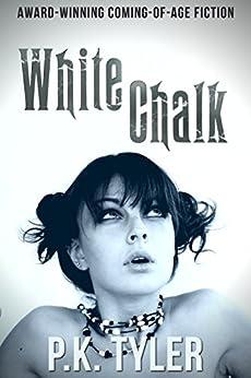 White Chalk by [P.K. Tyler, Lane Diamond, Melissa Sawatsky]