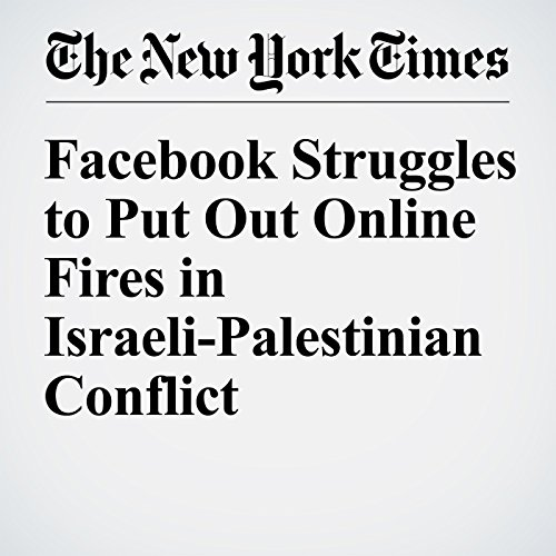 Facebook Struggles to Put Out Online Fires in Israeli-Palestinian Conflict cover art