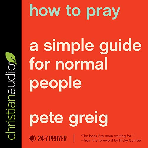 How to Pray Audiobook By Pete Greig cover art