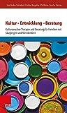 Kultur - Entwicklung - Beratung. Kultursensitive Therapie und Beratung für Familien mit Säuglingen und Kleinkindern (Verfassungsentwicklung in Europa, Band 345)