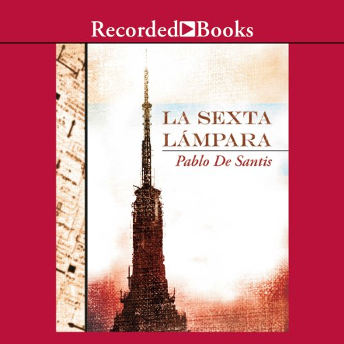 La sexta lámpara [The Sixth Lamp (Texto Completo)] audiobook cover art