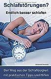 Schlafstörungen?: Endlich besser schlafen. Der Weg aus der Schlaflosigkeit mit praktischen Tipps und Hilfen