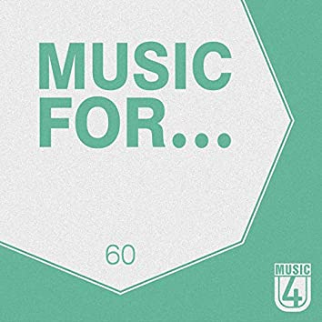 Music For..., Vol.60