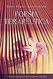 Poesía terapéutica. 94 ejercicios para hacer un poema cada día (Serendipity)
