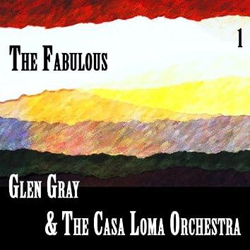 The Fabulous Glen Gray & The Casa Loma Orchestra Vol 1