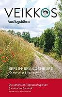 Veikkos Ausflugsfuehrer Band 2: Berlin-Brandenburg fuer Wanderer & Radfahrer
