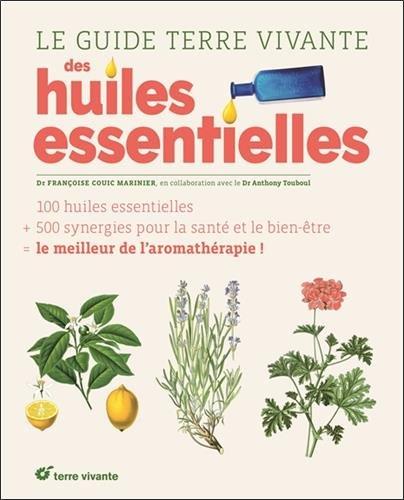 Le guide des huiles essentielles (Guide Terre Vivante)