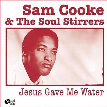 Jesus Gave Me Water