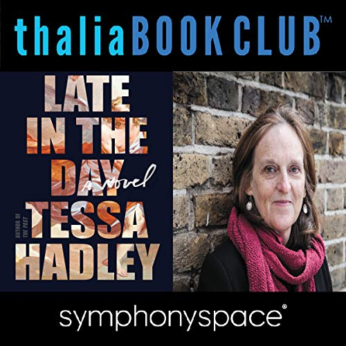 Thalia Book Club: Tessa Hadley, Late in The Day cover art