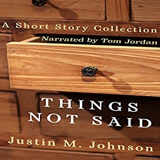 Things Not Said: A Short Story Collection cover art