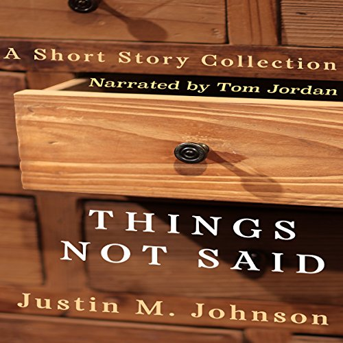 Things Not Said: A Short Story Collection audiobook cover art