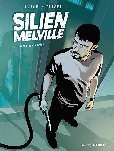 Silien Melville - Tome 01: Opération Arpège