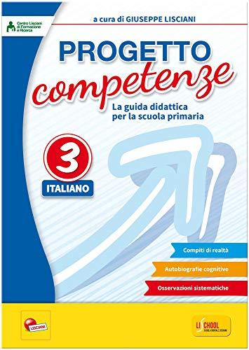 Progetto competenze. La guida didattica per la scuola primaria. Italiano (Vol. 3)