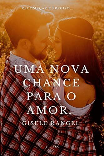 Uma nova chance para o amor.: (1° livro)