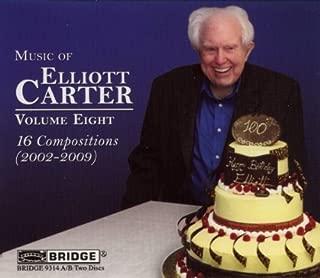 Music of Elliott Carter 8 16 Compositions 2002-2009