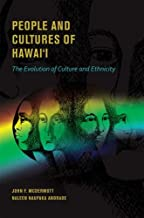 People and Cultures of Hawaii: The Evolution of Culture and Ethnicity