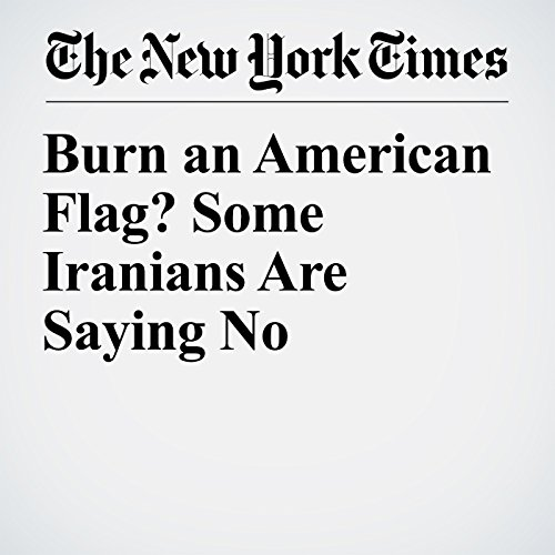 Burn an American Flag? Some Iranians Are Saying No copertina